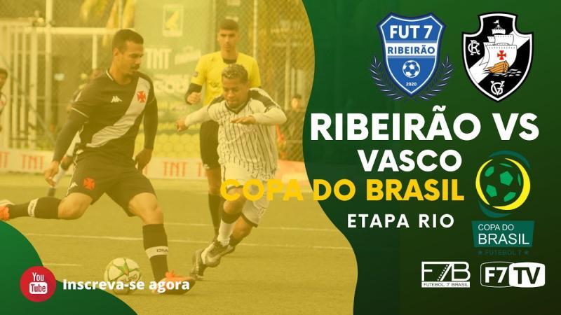 COPA DO BRASIL - RIBEIRAO FUT7 X VASCO DA GAMA-RJ