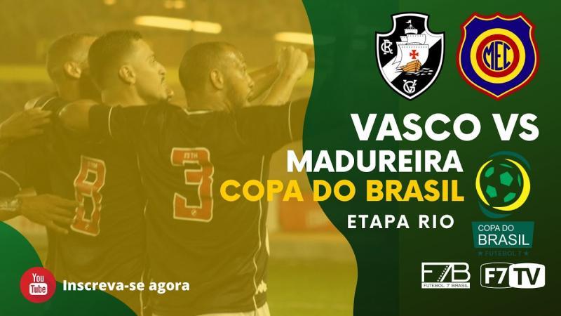 COPA DO BRASIL - VASCO-RJ X MADUREIRA-RJ