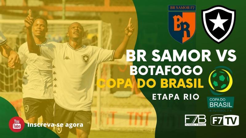 COPA DO BRASIL - BR SAMOR-ES x BOTAFOGO-RJ