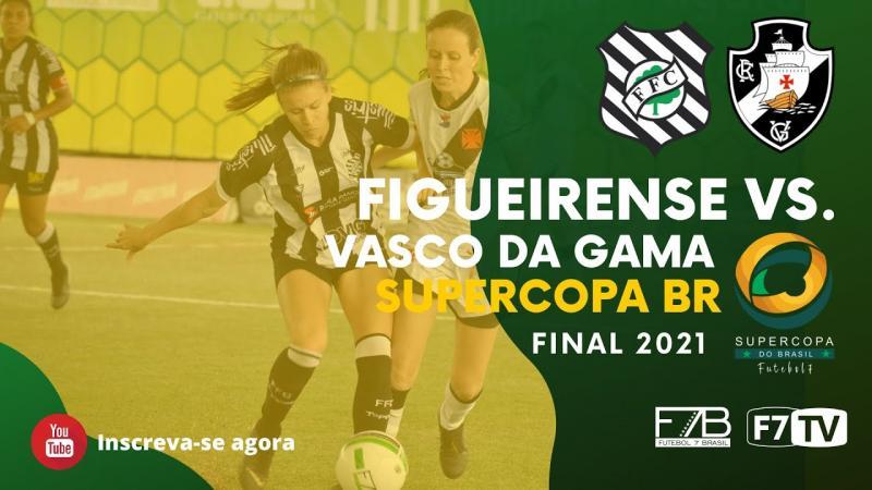 SUPERCOPA - FIGUEIRENSE-SC X VASCO DA GAMA-RJ