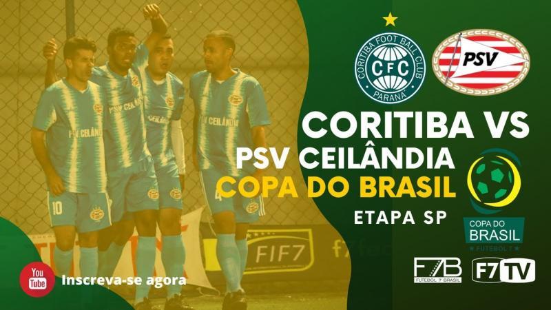 COPA DO BRASIL - CORITIBA-PR X PSV CEILÂNDIA-DF